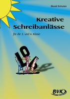 Kreative Schreibanlässe für die 3. und 4. Klasse