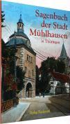 Sagenbuch der Stadt Mühlhausen in Thüringen