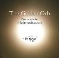 The Golden Orb. Eine taoistische Heilmeditation mit Gesängen an Kuan Yin