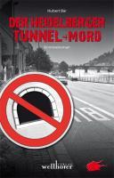 Der Heidelberger Tunnel-Mord