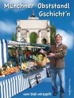 Münchner Obststandl Gschicht'n