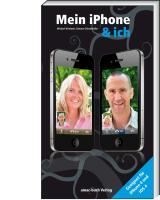 Mein iPhone & ich - Für iPhone 4 und iOS4