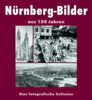 Nürnberg Bilder aus 150 Jahren