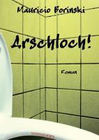 Arschloch!