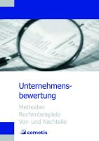 Unternehmensbewertung - Methoden, Rechenbeispiele, Vor- und Nachteile