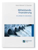 Mittelstandsfinanzierung: Ein Leitfaden für Unternehmen