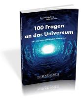 100 Fragen an das Universum: und die überraschenden Antworten
