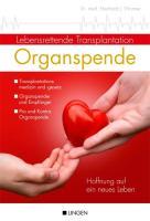 Organspende: Lebensrettende Transplantation