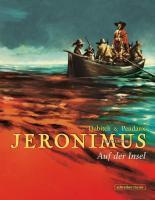 Jeronimus Dritter Teil: Auf der Insel