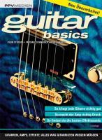 Guitar Basics: Gitarren, Amps, Effekte: Alles was Gitarristen wissen müssen