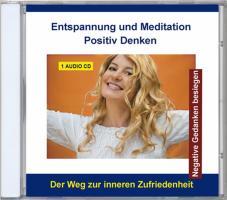 Entspannung und Meditation - Positiv denken, 1 Audio-CD