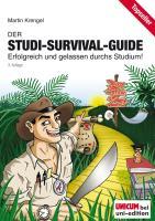 Der Studi-Survival-Guide: Erfolgreich und gelassen durchs Studium!