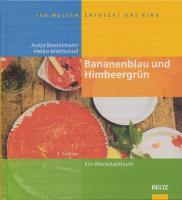 Bananenblau und Himbeergrün - Bostelmann, Antje; Mattschull, Heiko