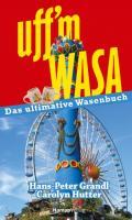 Uff'm Wasa: Das ultimative Wasenbuch