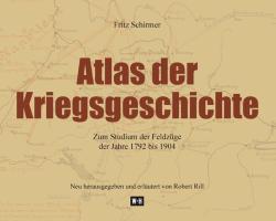 Atlas der Kriegsgeschichte: Zum Studium der Feldzüge der Jahre 1792 bis 1904