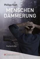 Menschendämmerung: Endzeit-Thriller: Psychothriller