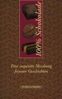 100% Schokolade - Eine exquisite Mischung feinster Geschichten (Edition Mixed)