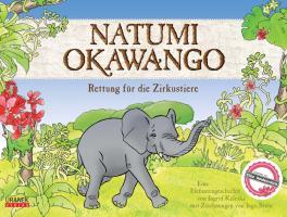 Natumi Okawango: Rettung für die Zirkustiere