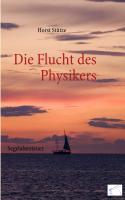 Die Flucht des Physikers: Ein Segelabenteuer