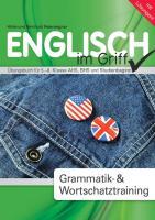 Englisch - Alles im Griff. Grammatik- & Wortschatztraining: Übungsbuch für 5.-8. Klasse AHS, BHS und Studienbeginn