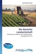 Die deutsche Landwirtschaft: Förderung im Rahmen der Gemeinsamen  Agrarpolitik der EU (German Edition)
