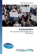 Protestkultur: Das neue bürgerliche Engagement in Deutschland (German Edition)