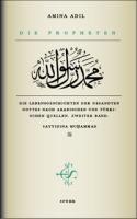 Die Propheten - Zweiter Band: Sayyidina Muhammad
