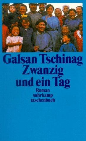 Zwanzig und ein Tag - Roman - Tschinag, Galsan