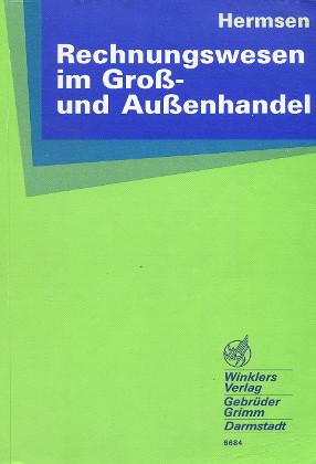 Rechnungswesen im Gross- und Aussenhandel - Hermsen, Jürgen