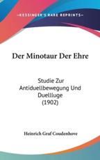 Der Minotaur Der Ehre - Heinrich Graf Coudenhove