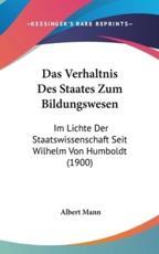 Das Verhaltnis Des Staates Zum Bildungswesen - Albert Mann