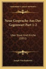 Neue Gesprache Aus Der Gegenwart Part 1-2 - Joseph Von Radowitz
