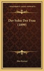 Der Sohn Der Frau (1899) - Max Kretzer
