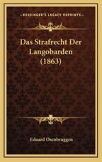 Das Strafrecht Der Langobarden (1863) - Eduard Osenbruggen