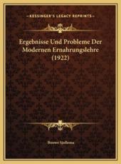 Ergebnisse Und Probleme Der Modernen Ernahrungslehre (1922) - Bouwe Sjollema