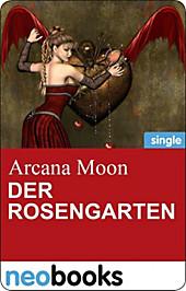 Der Rosengarten (neobooks Singles)