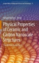 Physical Properties of Ceramic and Carbon Nanoscale Structures: The INFN Lectures, Vol. II: 2 (Lecture Notes in Nanoscale Science and Technology)