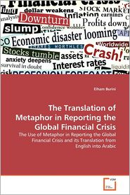 The Translation Of Metaphor In Reporting The Global Financial Crisis Elham Burini Author