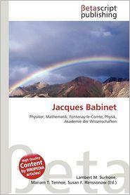 Jacques Babinet - Lambert M. Surhone (Editor), Mariam T. Tennoe (Editor), Susan F. Henssonow (Editor)