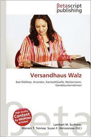 Versandhaus Walz - Lambert M. Surhone (Editor), Mariam T. Tennoe (Editor), Susan F. Henssonow (Editor)