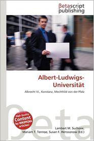 Albert-Ludwigs-Universit T - Lambert M. Surhone (Editor), Mariam T. Tennoe (Editor), Susan F. Henssonow (Editor)