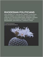 Rhodesian politicians: Cecil Rhodes, P.K. van der Byl, Ernest Lucas Guest, Timothy Stamps, Clifford Dupont, Garfield Todd, Ahrn Palley - Source: Wikipedia
