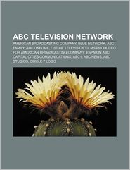 ABC television network: American Broadcasting Company, Blue Network, ABC Family, ABC Daytime - Source: Wikipedia