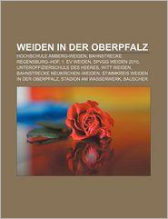 Weiden In Der Oberpfalz - B Cher Gruppe (Editor)