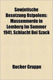 Sowjetische Besetzung Ostpolens - B Cher Gruppe (Editor)