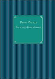 Eine kritische Sonnenfinsternis - Peter Wrede
