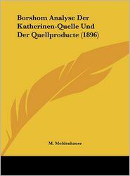 Borshom Analyse Der Katherinen-Quelle Und Der Quellproducte (1896) - M. Moldenhauer