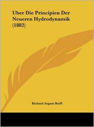 Uber Die Principien Der Neueren Hydrodynamik (1882) - Richard August Reiff