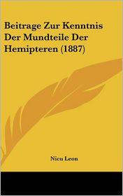 Beitrage Zur Kenntnis Der Mundteile Der Hemipteren (1887) - Nicu Leon