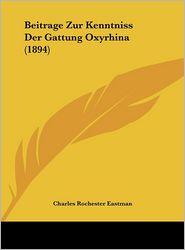 Beitrage Zur Kenntniss Der Gattung Oxyrhina (1894) - Charles Rochester Eastman